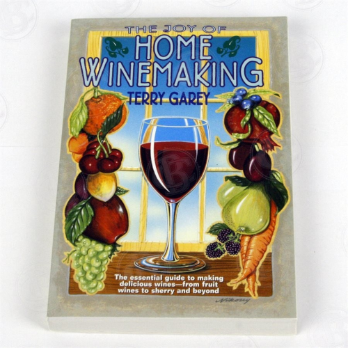 The Joy of Home Winemaking Book