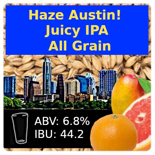SoCo Haze Austin! Juicy IPA All Grain