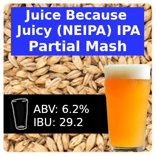 SoCo Juice Because Juicy IPA (NEIPA) Partial Mash