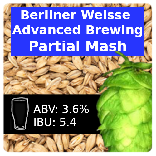 SoCo Berliner Weisse Advanced Brewing Partial Mash Recipe
