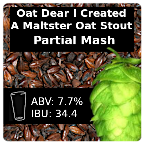 SoCo Oat Dear I Created A Maltster Oat Stout Partial Mash Recipe Kit