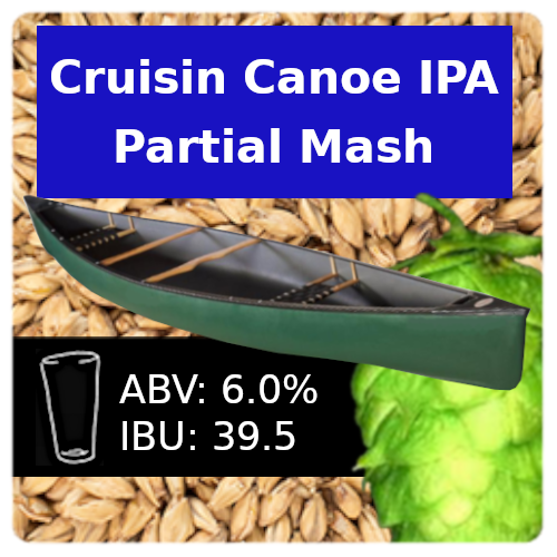 Cruisin Canoe IPA Partial Mash Recipe Kit