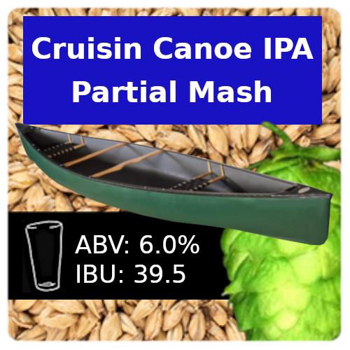 Cruisin Canoe IPA Partial Mash Recipe Kit