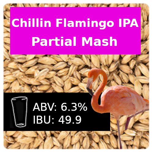 Chillin Flamingo IPA Partial Mash Recipe Kit