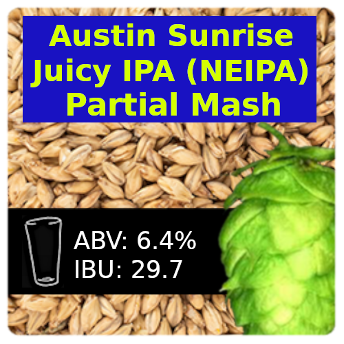 Austin Sunrise Juicy IPA (NEIPA) Partial Mash Recipe Kit