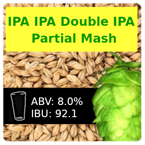 IPA IPA Double IPA Partial Mash Recipe Kit