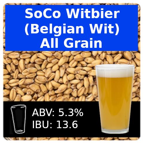 SoCo Witbier (Belgian Wit) All Grain Recipe Kit