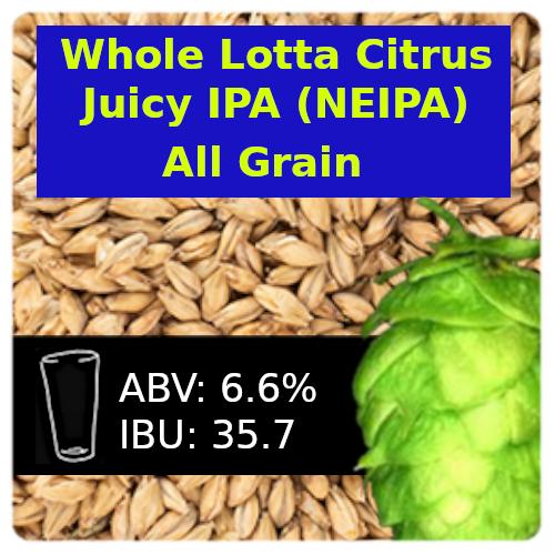 SoCo Whole Lotta Citrus Juicy IPA (NEIPA) All Grain Recipe Kit
