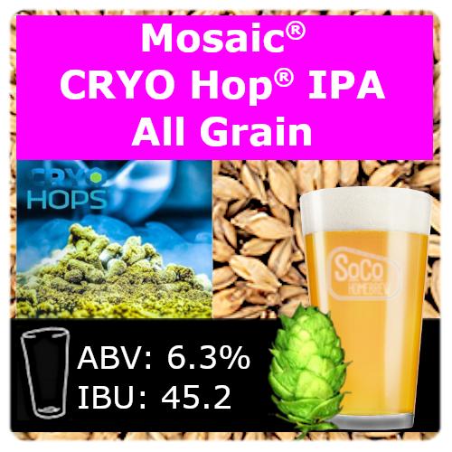 SoCo Mosaic® Cryo Hop® IPA - All Grain