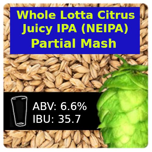 SoCo Whole Lotta Citrus Juicy IPA (NEIPA) Partial Mash Recipe Kit