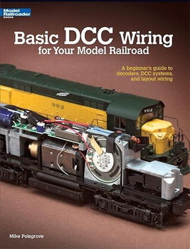 Basic DCC Wiring for Your Model Railroad book by Mike Polsgrove 12448