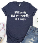 Have Faith Live Purposefully Be a Light Graphic Tee *Navy*