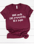 Have Faith Live Purposefully Be a Light Graphic Tee *Burgundy*