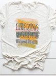 Amazing Grace How Sweet The Sound Graphic Tee