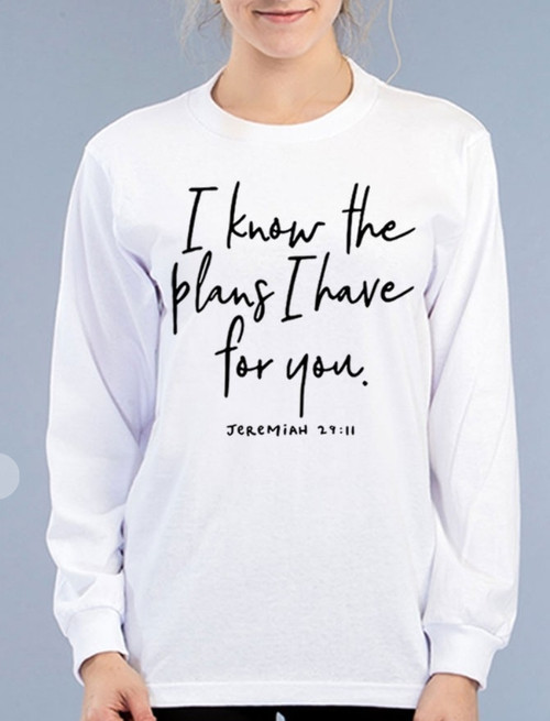 For I Know The Plans I Have For You Long Sleeve Graphic Tee