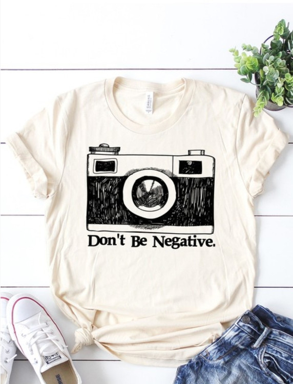 Don't Be Negative Graphic Tee