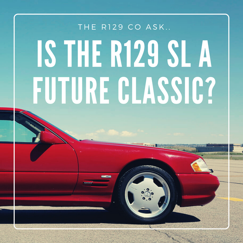Is the Mercedes Benz R129 SL a future classic?