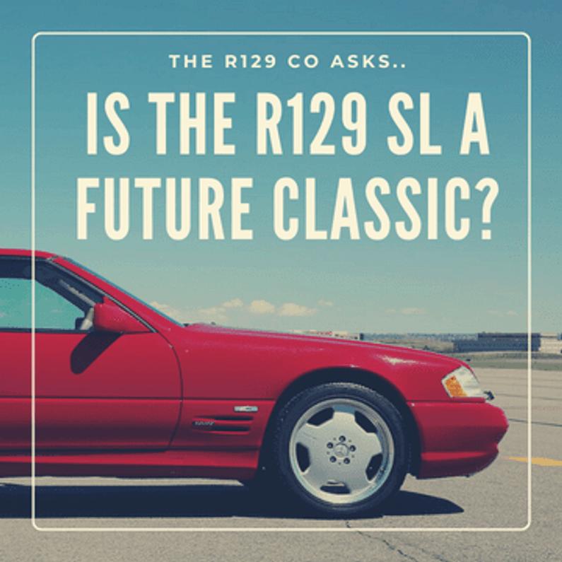 Is the Mercedes Benz R129 SL a future classic?