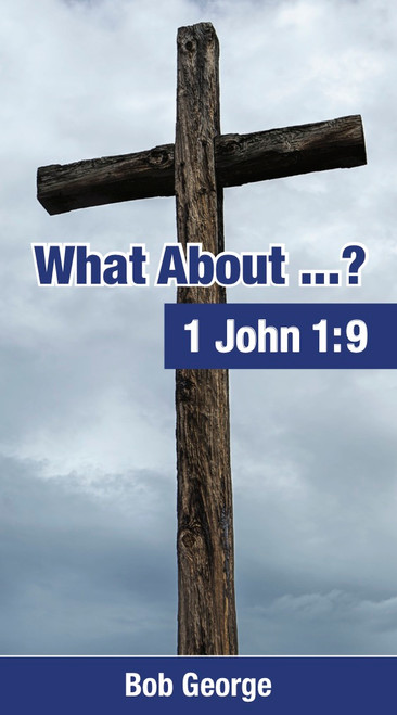 What About ...? 1 John 1:9