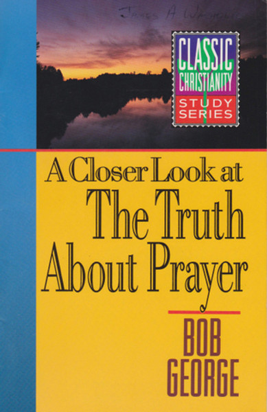 A Closer Look at The Truth About Prayer  What is prayer? How do I pray? When should I pray? Should I pray in public or should I pray in private?