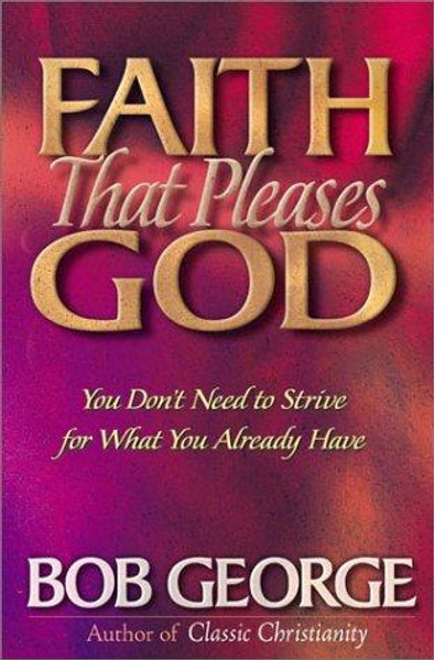 You began your new life in Christ with joy and peace. Then your attempts to please God and grow as a Christian brought bewilderment, frustration, and defeat. You know there's a better way, but where can you find it? In Faith That Pleases God, Bob George offers a practical look at true, biblical faith — the kind of faith that produces the joy God offers to every believer.
