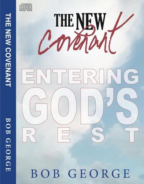 The New Covenant - Entering God's Rest