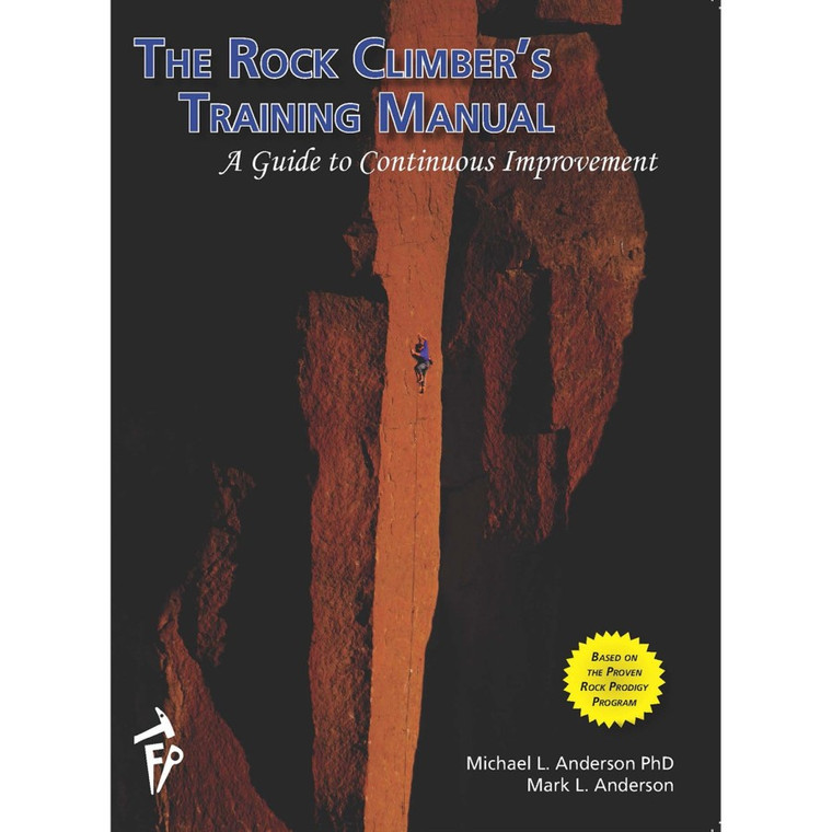 The Rock Climber's Training manual A Guide To Continuous Improvement