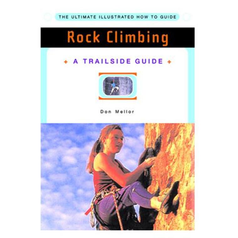 Rock Climbing A Trailside Guide