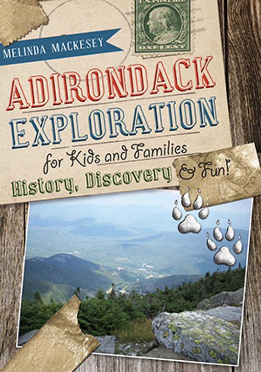 Adirondack Exploration For Kids and Families