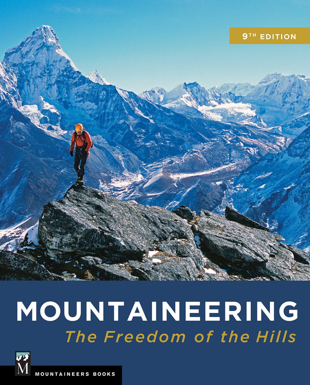 Mountaineering The Freedom of the Hills (9th Edition)