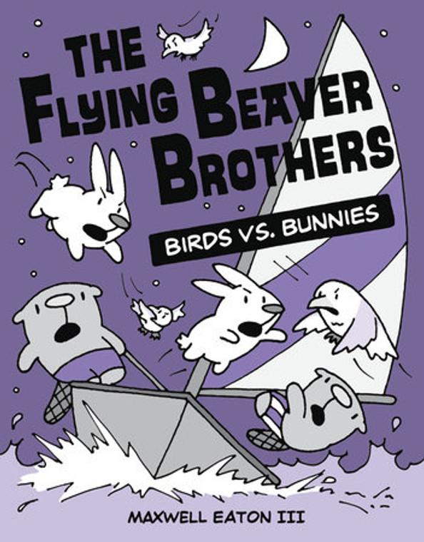 The Flying Beaver Brothers Birds VS. Bunnies