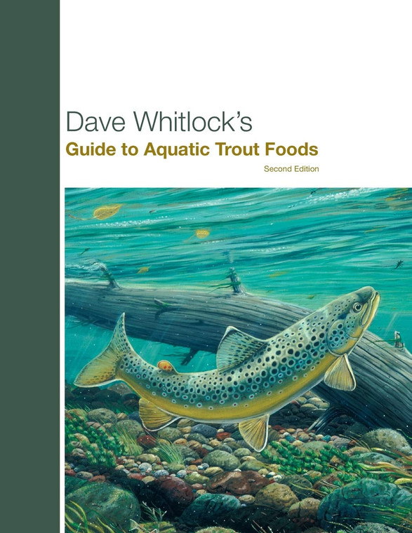 Dave Whitlock's Guide To Aquatic Trout Foods Second Edition