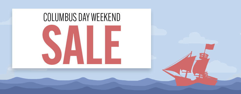 The Columbus Day Weekend Sale - 2021