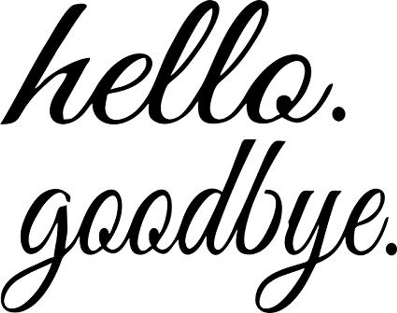 Hello/Goodbye
