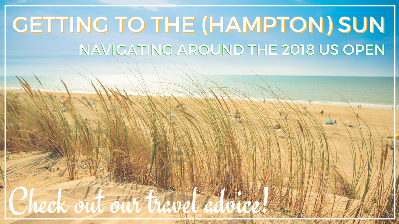 Getting to the (Hampton) Sun : Navigating around the 2018 US Open