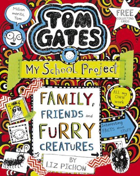 Tom Gates 12 :  Family, Friends and Furry Creatures / Liz Pichon
