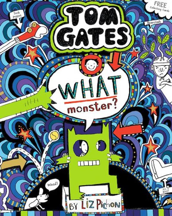 Tom Gates 15 :  What Monster? / Liz Pichon