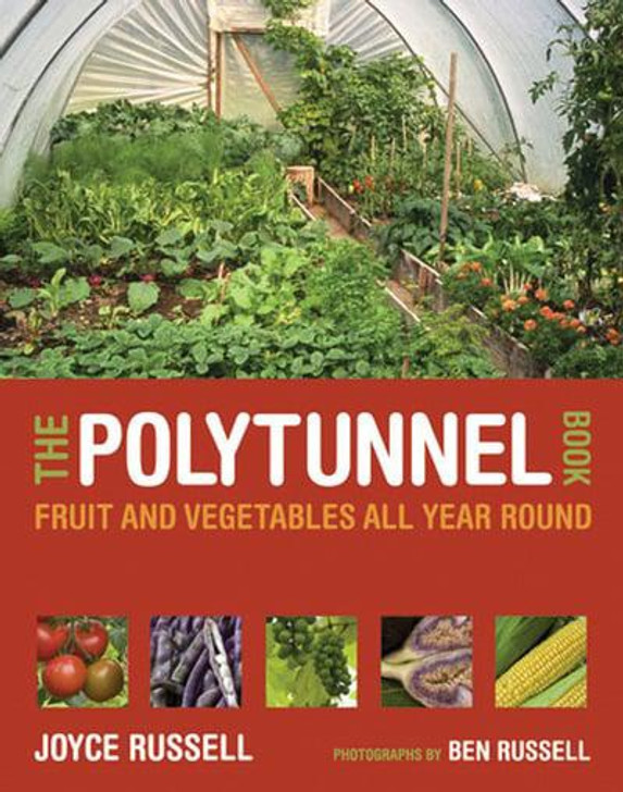 Polytunnel Book, The: Fruit and Vegetables all Year Round