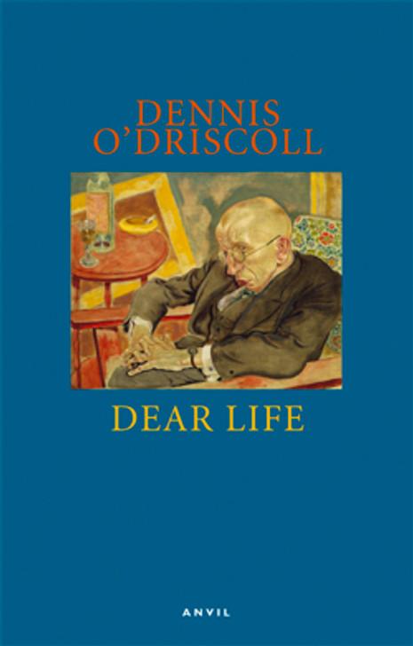 Dear Life by Dennis O'Driscoll
