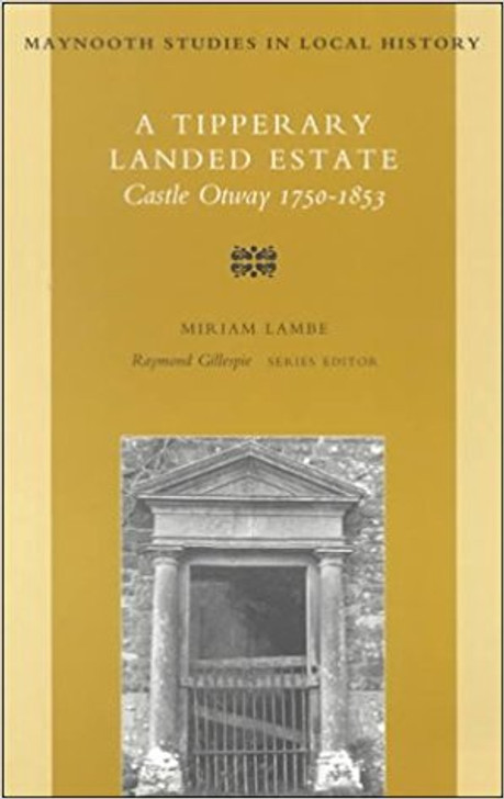 Tipperary Landed Estate Castle Otway 1750-1853