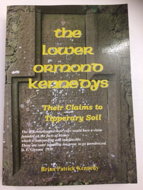 The Lower Ormond Kennedys: Their Claims to Tipperary Soil