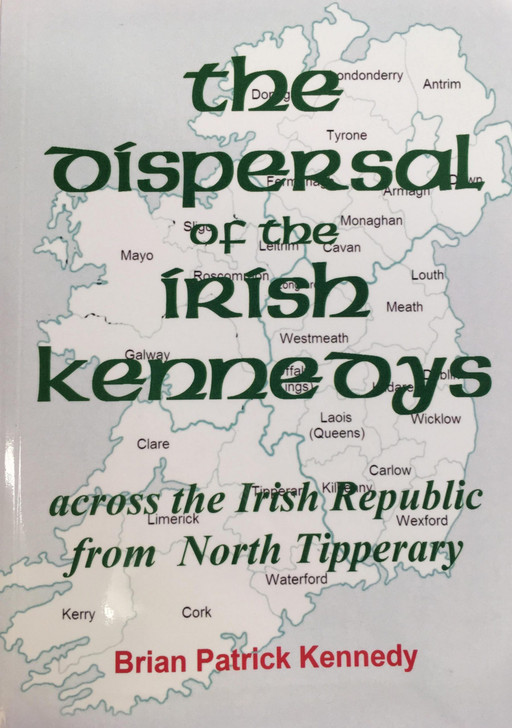 Dispersal of the Irish Kennedys, The / Brian Patrick Kennedy