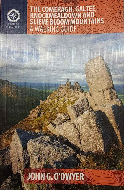 The Comeragh, Galtee, Knockmealdown, and Slieve Bloom Mountains A Walking Guide