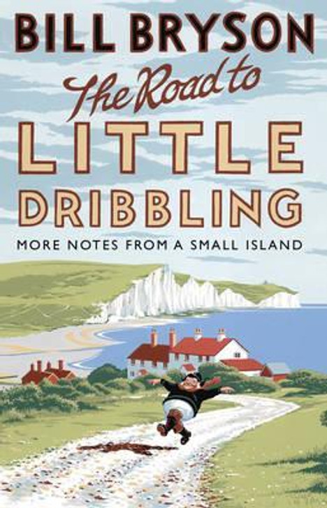 The Road to Little Dribbling / Bill Bryson