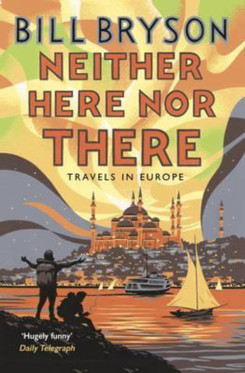 Neither Here nor There: Travels in Europe / Bill Bryson