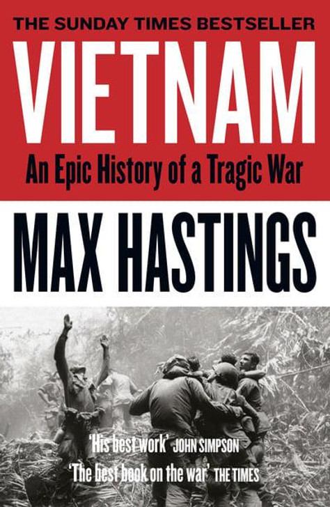 Vietnam Epic History of a Tragic War/ Max Hastings