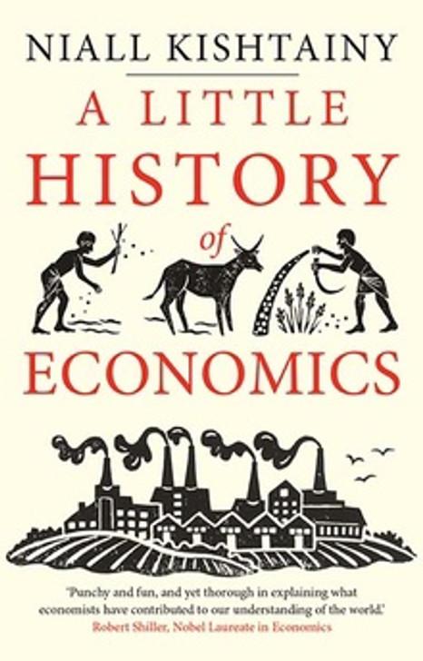 A Little History of Economics / Niall Kishtainy