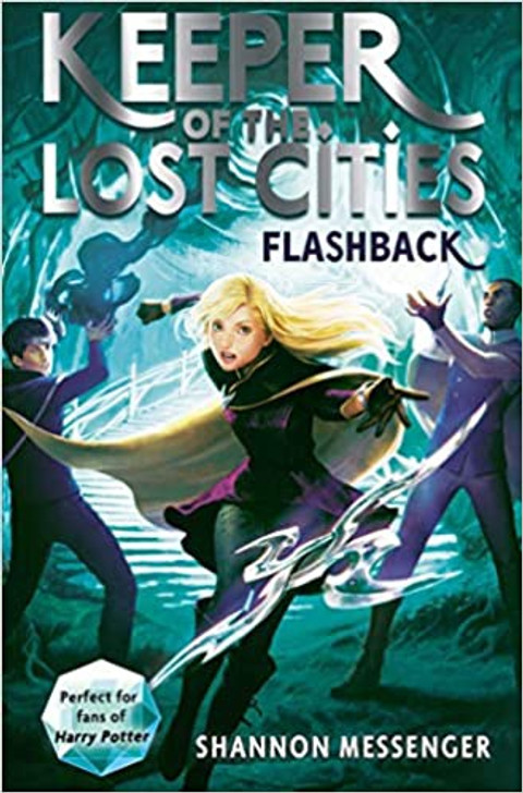Keeper of the Lost Cities 7: Flashback / Shannon Messenger