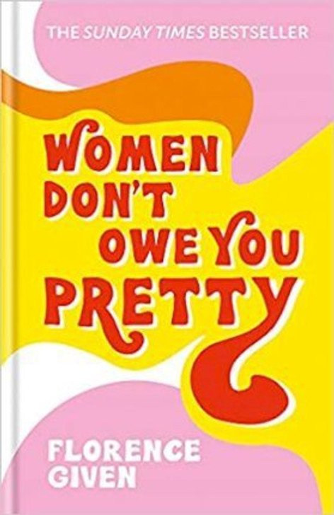 Women Don't Owe You Pretty H/B