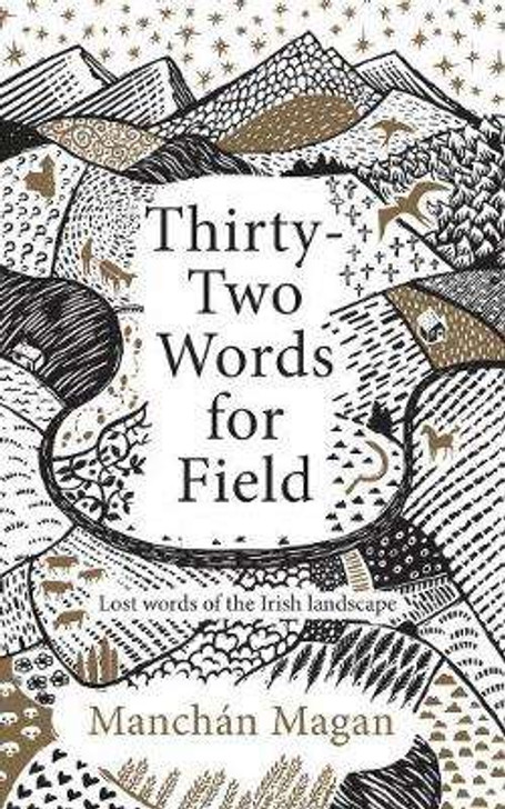 Thirty-Two Words for Fields H/B / Manchan Magan